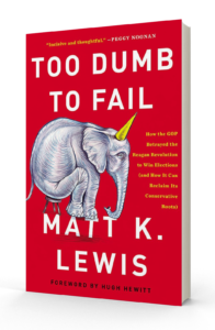 Too Dumb to Fail - book by Matt Lewis